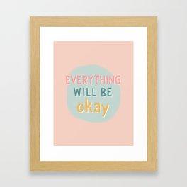 everything will be okay. Framed Art Print