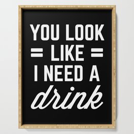 I Need A Drink Funny Quote Serving Tray