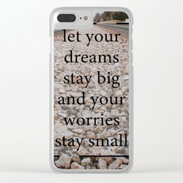 Dreams Stay Big Clear iPhone Case