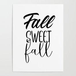 Fall Sweet Fall - Autumn - Thanksgiving Poster