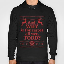 Christmas Vacation - And why is the carpet all wet, Todd? Hoody