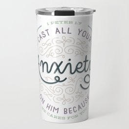 """Cast All Your Anxiety on Him"" Bible Verse Print Travel Mug"