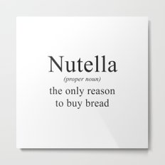 NUTELLA - CHOCOLATE - DEFINITION - FUNNY Metal Print