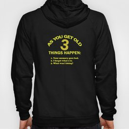 As you get old 3 things happen – funny Hoody