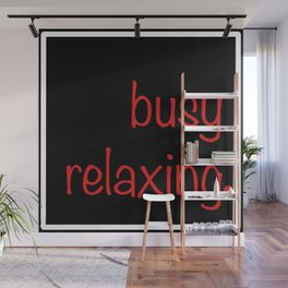 Busy... quotables Red on Black Wall Mural
