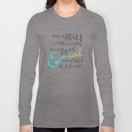 Adulting is Hard Long Sleeve T-shirt