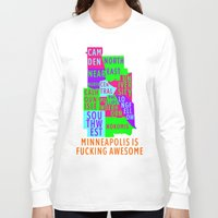 minneapolis Long Sleeve T-shirts featuring MINNEAPOLIS IS FUCKING AWESOME by How Much Can You Chug Foo?!