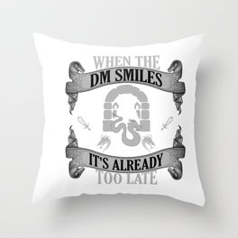 Funny When the DM Smiles, It's Already Too Late Throw Pillow