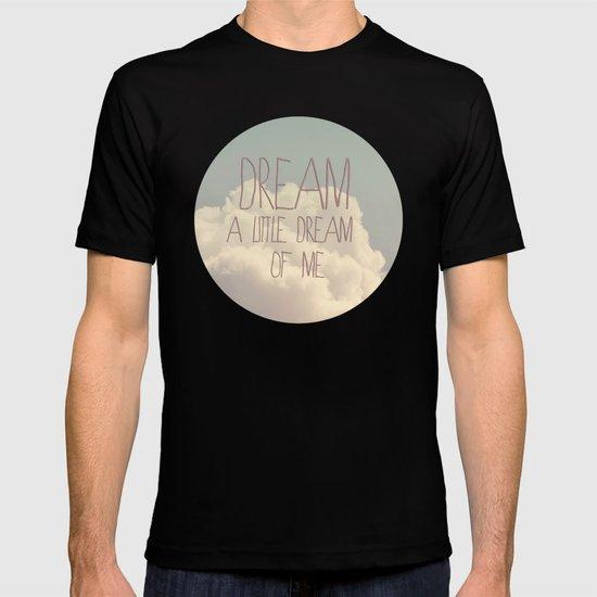 Dream A Little  T-shirt