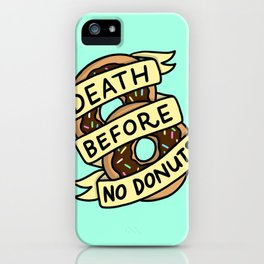 Death Before No Donuts iPhone Case
