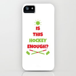 Is that hockey enough? Ice Christmas Draft for December 25 T-Shirt Design Ice Rink Shaft Goal iPhone Case