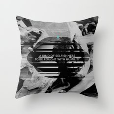 A KIND OF SELFISHNESS Throw Pillow