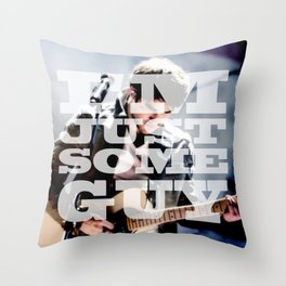 I'm Just Some Guy Throw Pillow