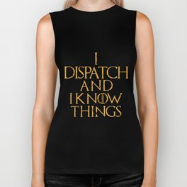 I dispatch and know things viking Biker Tank