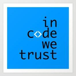 In Code We Trust - Developer Art Print