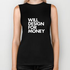 WILL DESIGN FOR MONEY Biker Tank
