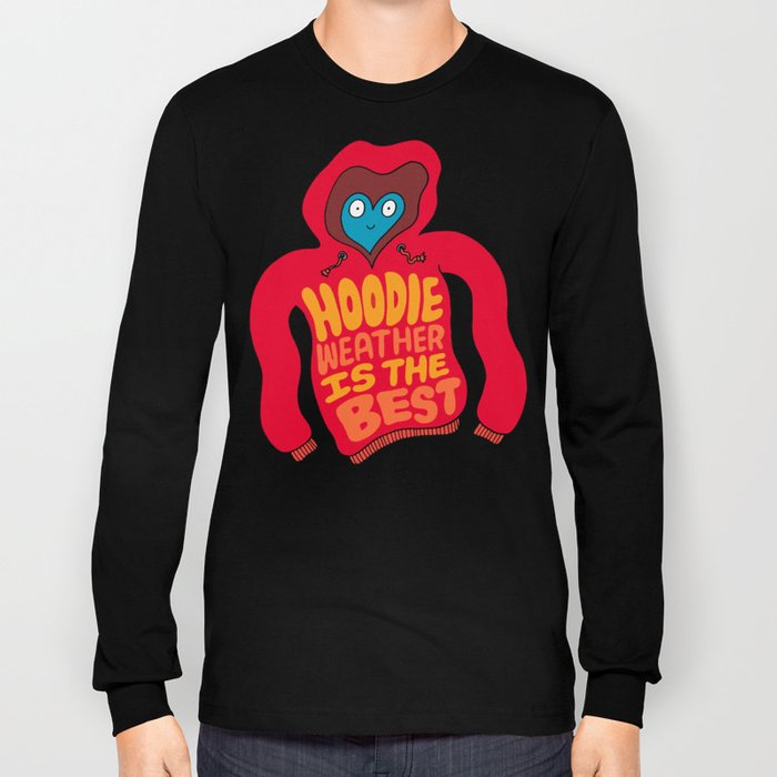 Hoodie Weather Long Sleeve T-shirt