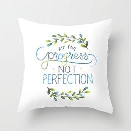 Aim for progress not perfection Throw Pillow