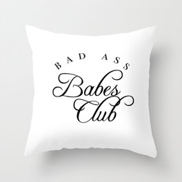 bad ass babes club Throw Pillow