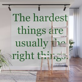 Hardest Things Wall Mural