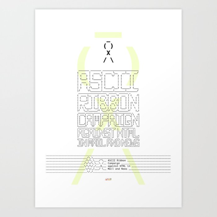 ASCII Ribbon Campaign against HTML in Mail and News – White Art Print