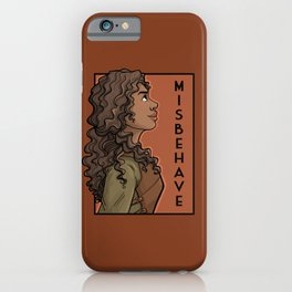 Misbehave iPhone Case