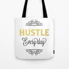 Hustle Everyday  Tote Bag