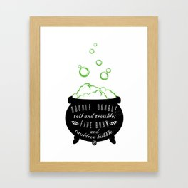 Double, Double Toil & Trouble Framed Art Print