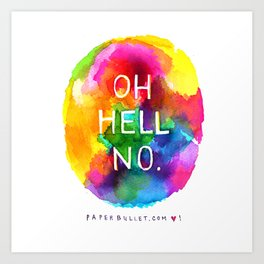 OH HELL NO Art Print
