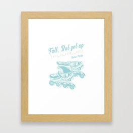Fall, But get up Rollerblades Skates Framed Art Print