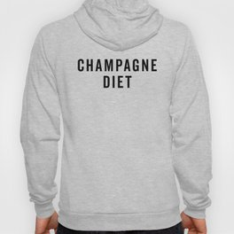 Champagne Diet Funny Quote Hoody