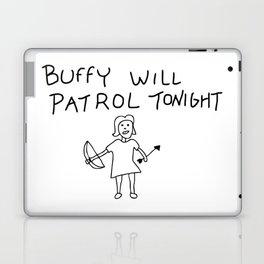 Buffy Will Patrol Tonight Laptop & iPad Skin