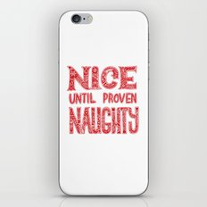 Nice until proven naughty iPhone & iPod Skin