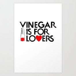 Vinegar is for Lovers Art Print