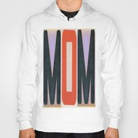 mom Hoodies featuring mOm by NevFina