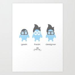Geek, Freak, Designer Art Print