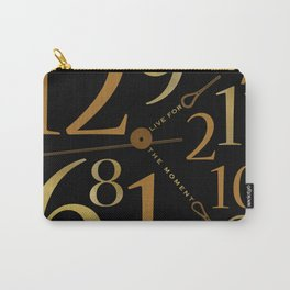 Live For The Moment Carry-All Pouch