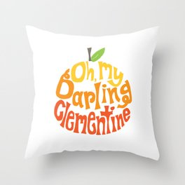 Oh, My Darling Clementine Throw Pillow