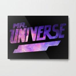 Mr. Universe Metal Print