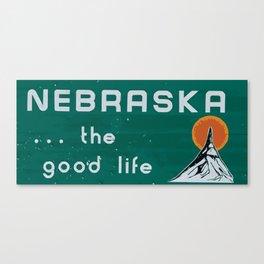 Nebraska. . .the good life! Canvas Print