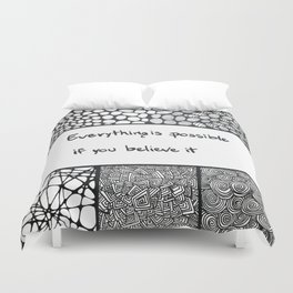 Everything is possible if you believe it Duvet Cover