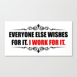 Everyone Else Wishes Canvas Print