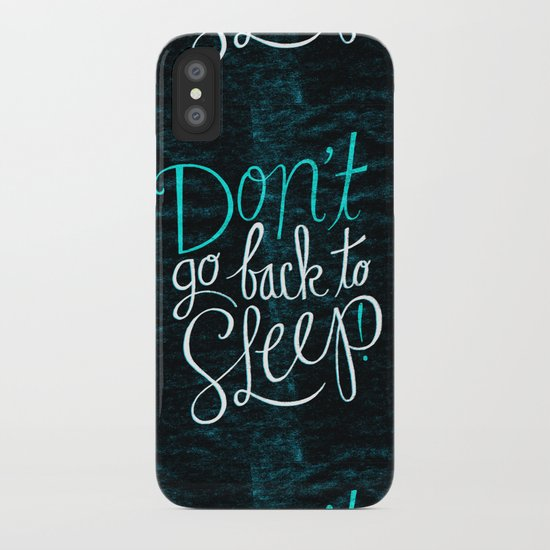 Don't Go Back To Sleep! iPhone Case