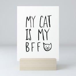 My Cat Is My BFF Mini Art Print