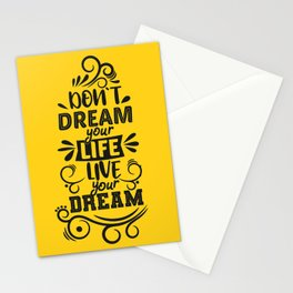 Don't Dream Your Life, Live Your Dream Stationery Cards