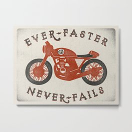 Ever Faster Never Fails : Motorcycle Metal Print