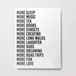 more sleep more music more tea Metal Print