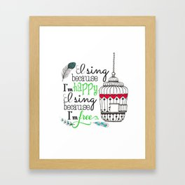 I Sing Because I'm Happy - color Framed Art Print
