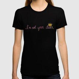 i'm not your dear T-shirt