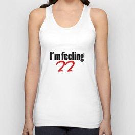 I'm feeling 22  Unisex Tank Top